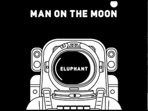 Eluphant - 到月亮上來