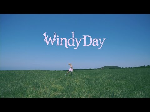 *《Windy Day》完整版MV