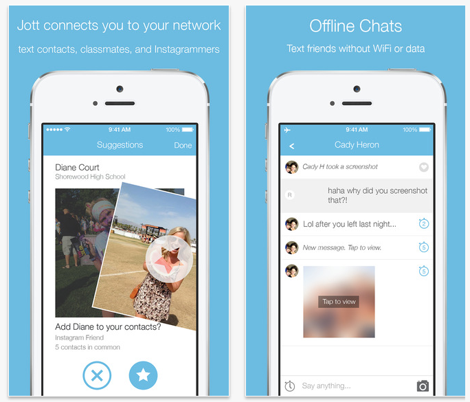 #9 Jott Messenger 在沒有Wifi卻需要與對方聯繫的時候,打開藍芽吧!Jott是一款很受青少年喜愛的App,他在有限的範圍內,不需要網路也能夠透過藍牙與其他人對話與分享圖片等資訊!